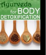 Ayurveda for Body Detoxification